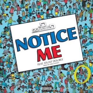DJ D Double D - Notice Me ft. Stunt Double